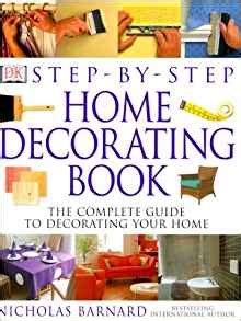 home design books amazon step by step home decorating book nicholas barnard