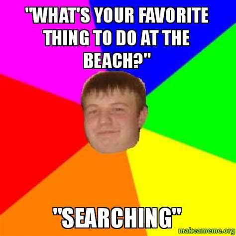 Favorite Meme - quot what s your favorite thing to do at the beach