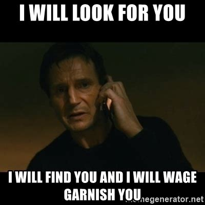 I Will Find You Meme - i will look for you i will find you and i will wage