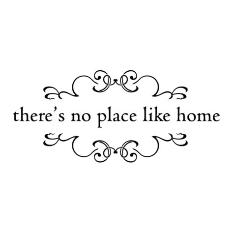 there s no place like home the one series volume 3 books no place like home wall quotes decal wallquotes