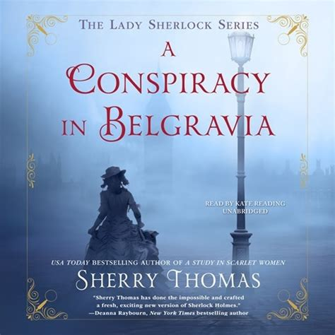 a conspiracy in belgravia the sherlock books a conspiracy in belgravia by sherry read by kate