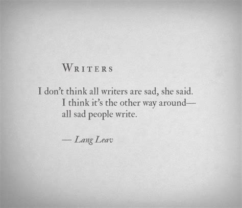 Writers Talk About Writing All Day by 29 Best Images About Lang Leav Poems On
