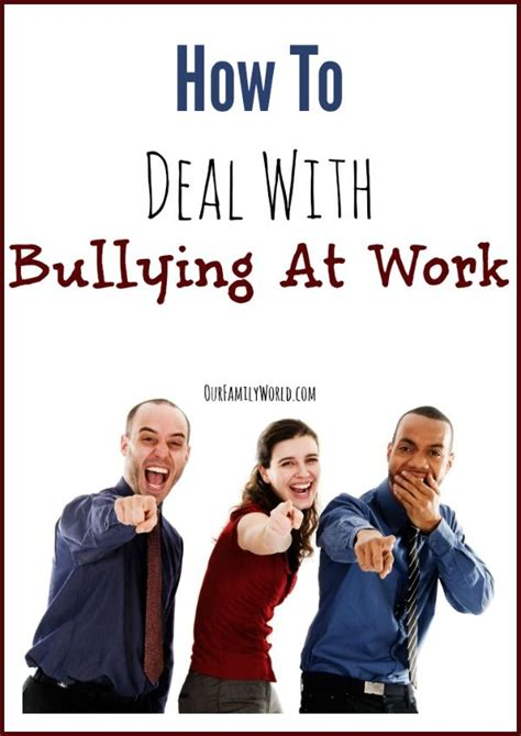 7 Ways To Deal With Rude At Work by How To Deal With Bullying At Work Ourfamilyworld To Be