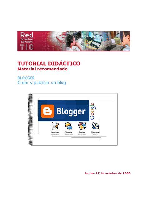 tutorial uso blogger tutorial blogger by red de centros educativos en el uso de