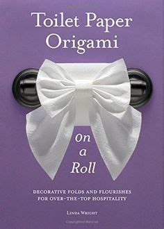 Rolling Paper Origami - 1000 images about toilet paper origami on