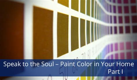 speak to the soul paint color in your home part i