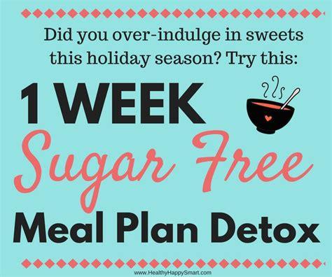 1 Week Detox Diet Plan Free by 25 Best Ideas About Sugar Detox Plan On Detox