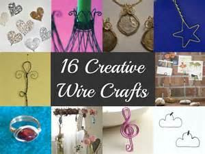creative crafts for 16 creative wire crafts