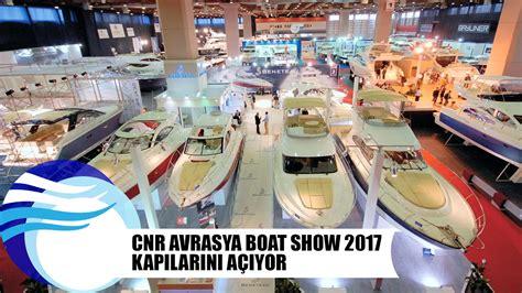 boat show 2017 youtube cnr avrasya boat show 2017 kapılarını a 231 ıyor youtube