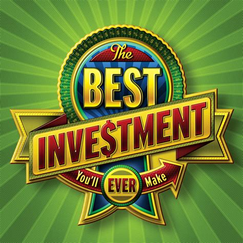 finest invest the best investment you can make