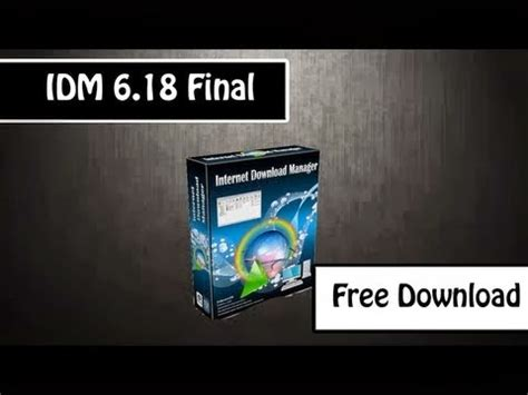 internet download manager free download full version serial no internet download manager idm 6 18 crack patch serial keys