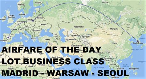airfare of the day lot airlines business class madrid to seoul usd 1825 trip