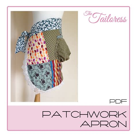Patchwork Apron Pattern - patchwork apron pdf sewing pattern the tailoress