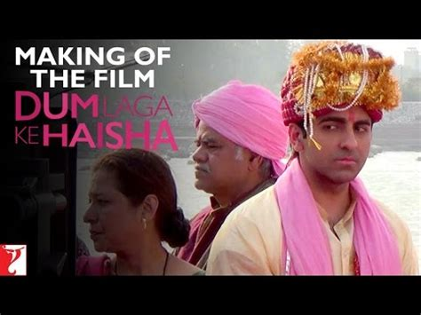 youtube film laga dum laga ke haisha making of the film youtube