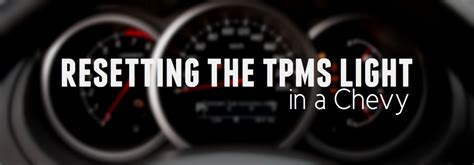 how to reset tire pressure light how to reset the tpms light in your chevy