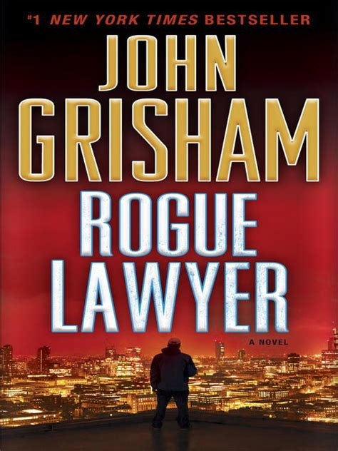 Grisham Goes Rogue In Thriller rogue lawyer hillsborough county library cooperative