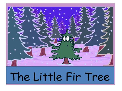 christmas story of the little fir tree by josiefoster
