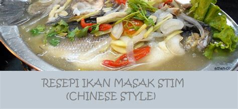 Minyak Ikan Buat Ayam Bangkok resepi ikan masak stim style azhan co