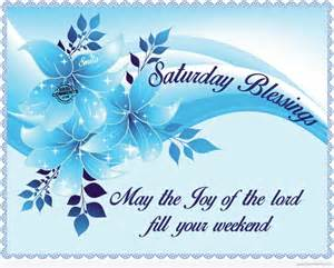 Saturday blessings may the joy of the lord fill your weekend pictures