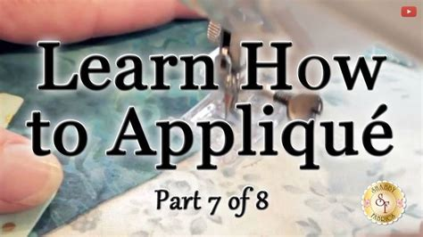 learn how to appliqu 233 with shabby fabrics part 7 machine appliqu 233 quilting tutorials