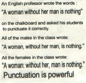 An english professor wrote the words quot a woman without her man is