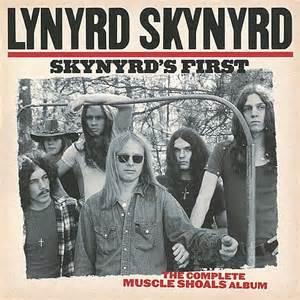 Skynyrd s first the complete muscle shoals by lynyrd skynyrd