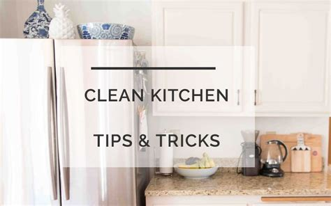 quick tips in cleaning the kitchen how to have a cleaner kitchen in less time quick tips for