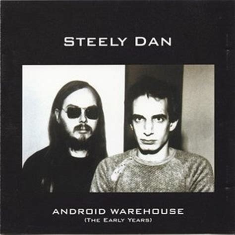 steely dan android warehouse android warehouse