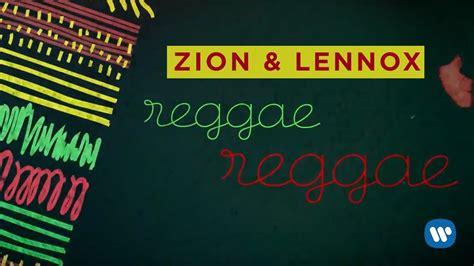 zion lennox reggae reggae zion lennox reggae reggae video lyric iflowmusic