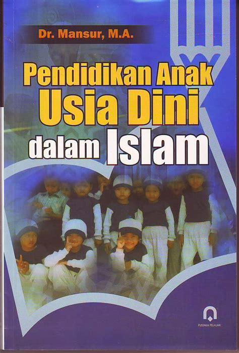 Buku Lengkap Pendidikan Anak Dalam Islam A5rf buku pendidikan anak usia dini dalam islam anak paud