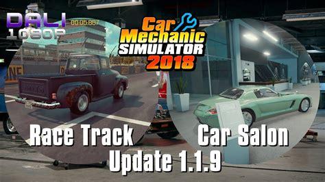 car mechanic simulator 2018 car salon race track car salon patch 1 1 9 car mechanic