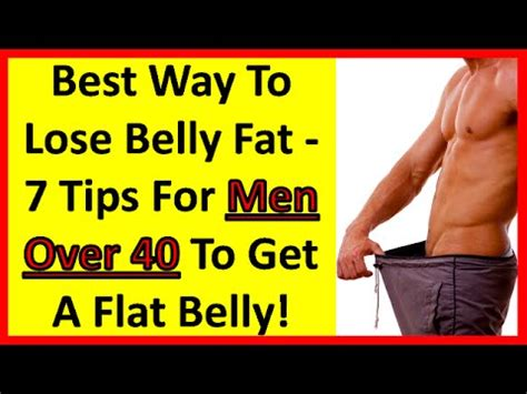 best way to lose belly fat best way to lose belly fat 7 tips for men over 40 to get