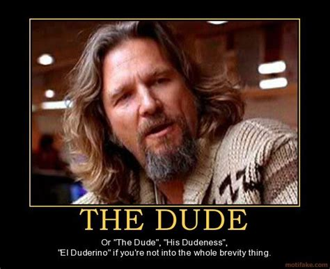 The Big Lebowski Meme - the dude abides funniez pinterest