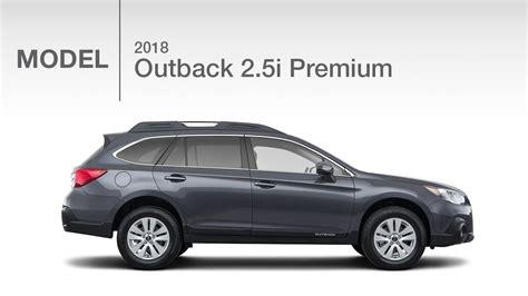 2018 subaru outback 2 5i 2018 subaru outback 2 5i premium model review youtube
