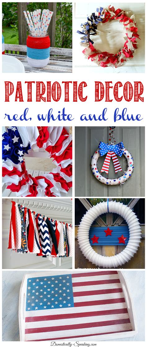 patriotic decorating ideas patriotic decor ideas domestically speaking