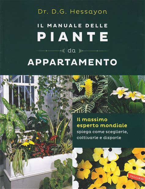 fiori d appartamento il manuale delle piante e dei fiori d appartamento libro