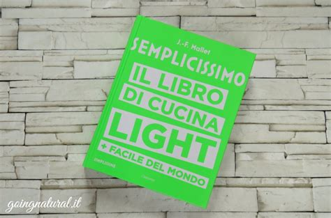 Semplicissimo Il Libro Di Cucina Sana E Light Per Imbranati