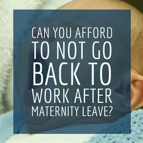 Going Back To Work After Mat Leave by Can You Afford To Not Go Back To Work After Maternity Leave The Chill