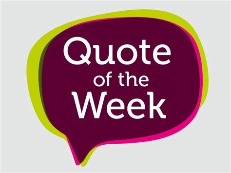 Quote Of The Week by Quote Of The Week Dr Alfred Sparman