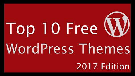 wordpress themes free top 10 top 10 best wordpress themes 2017 free responsive