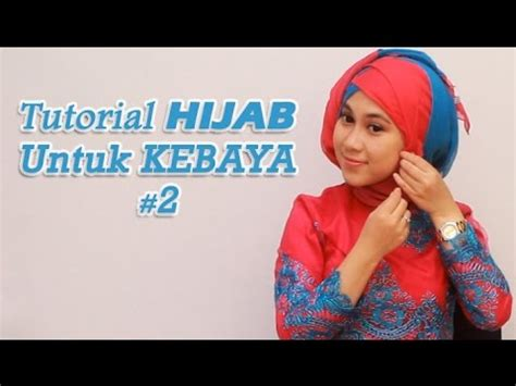 tutorial hijab untuk santai liburan tutorial hijab untuk kebaya 2 youtube