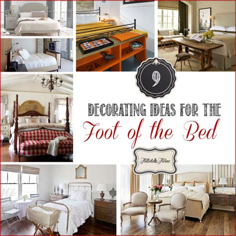 the foot of the bed 9 decorating ideas for the foot of the bed tidbits twine