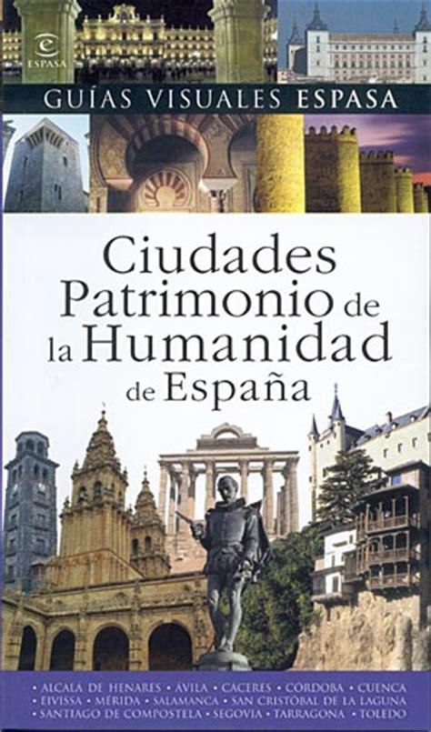 libro gua de ciudades librer 237 a desnivel ciudades patrimonio de la humanidad de espa 241 a vv aa