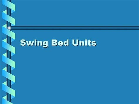 swing bed regulations ppt critical access hospitals powerpoint presentation