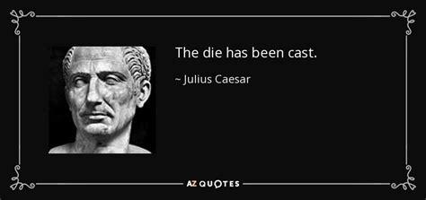 julius caesar quote  die   cast
