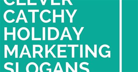 christmas advertising slogans 43 clever catchy marketing slogans marketing slogans marketing and
