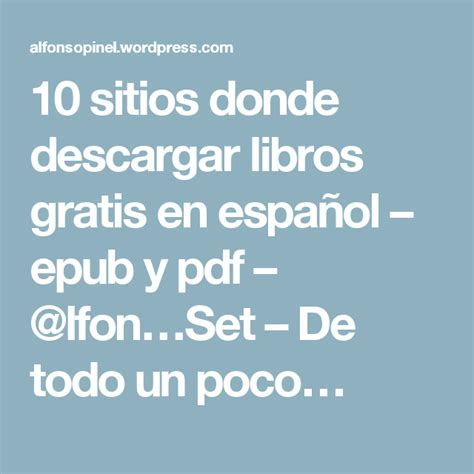 descargar libros gratis en espanol 10 sitios donde descargar libros gratis en espa 241 ol epub