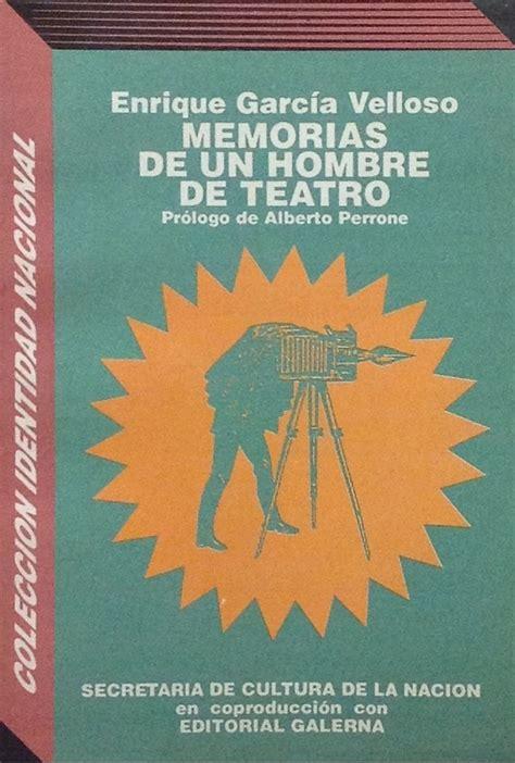 memorias de un hombre memorias de un hombre de teatro girol books