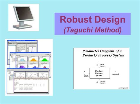 design for robustness based on manufacturing variation patterns robust design taguchi method ppt video online download