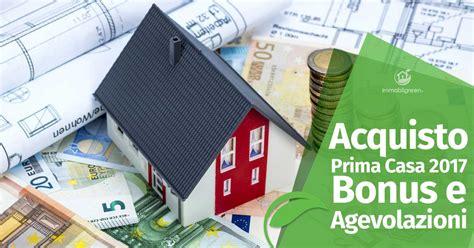 acquisto prima casa agevolazioni acquisto prima casa 2017 bonus e agevolazioni